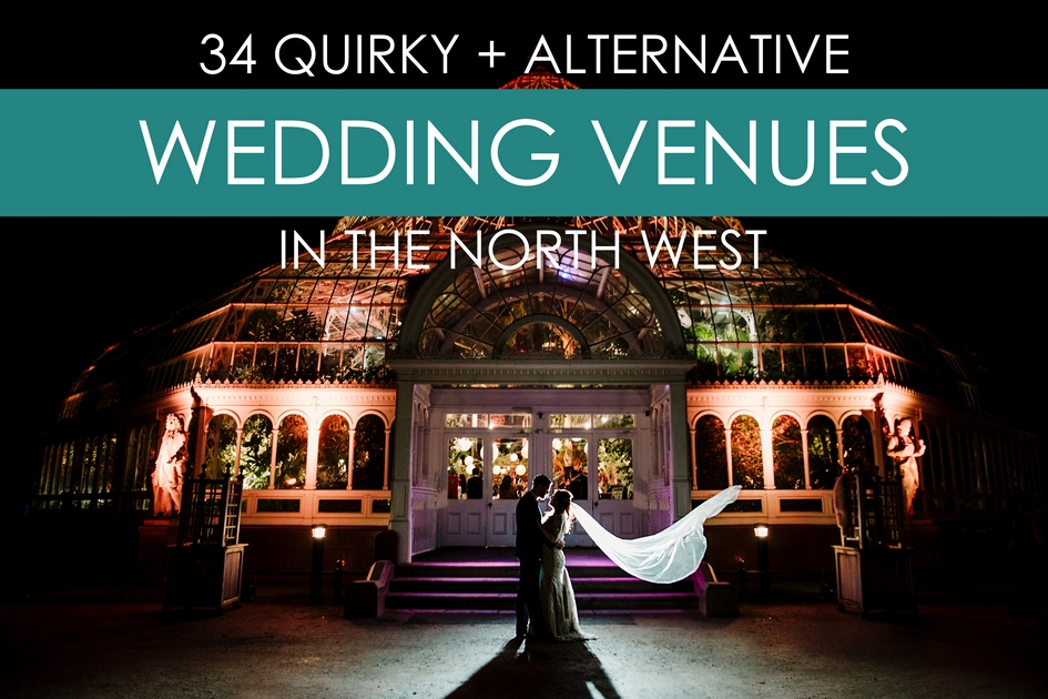 34 Quirky Alternative Wedding Venues In The North Of England Amy